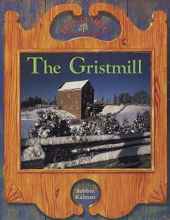 Historic:  The Gristmill