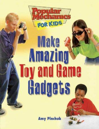 Make Amazing Toy & Game Gadget