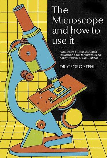 The Microscope & How to Use