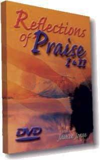 Reflections of Praise 1&2 DVD