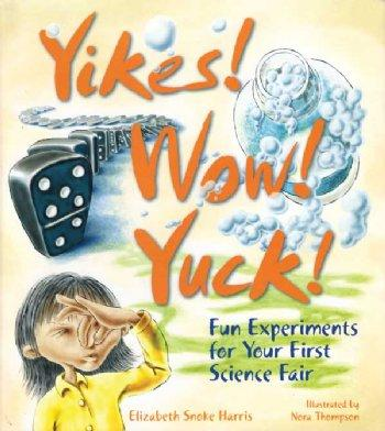 Yikes! Wow! Yuck! Experiments