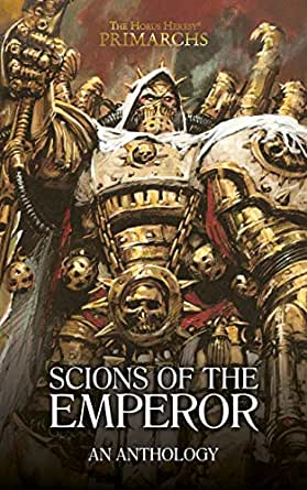 BLACK LIBRARY - Primarchs: Scions of the Emperor - An Anthology