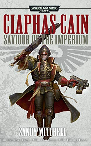 BLACK LIBRARY - CIAPHAS CAIN: Saviour of the Imperium