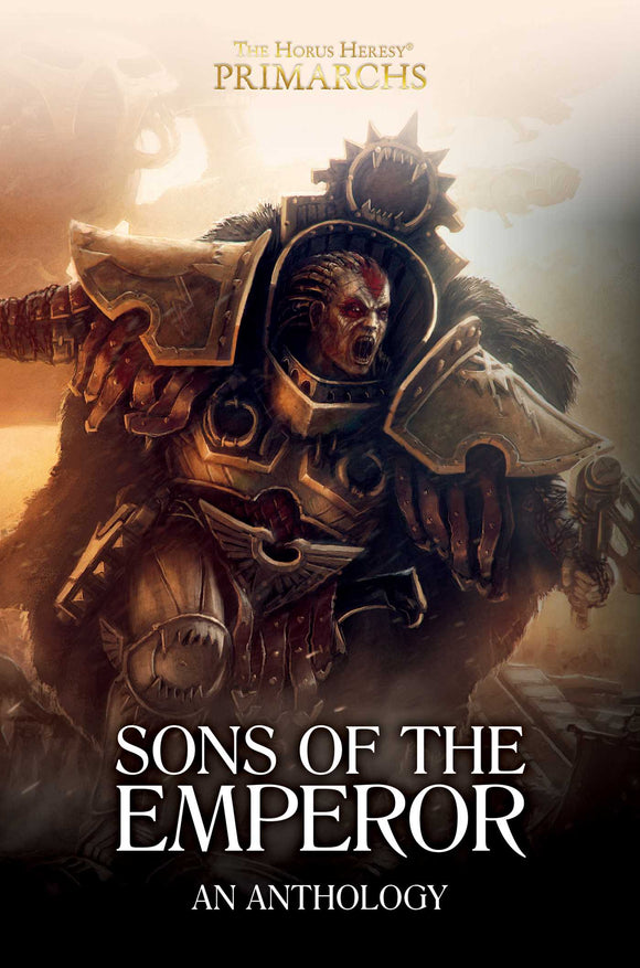 BLACK LIBRARY - Primarchs: Sons of the Emperor - An Anthology