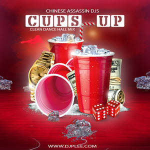 Cups Up (CLEAN DANCE HALL MIX)