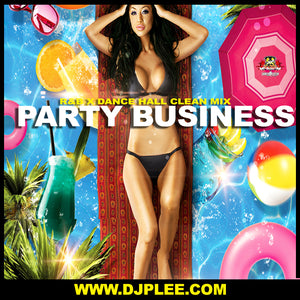 Party Business (NEW R&B X DANCE HALL MIX)