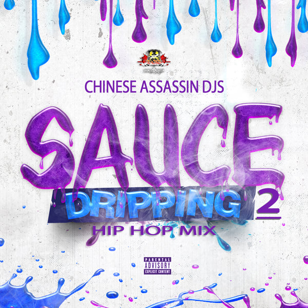 Sauce Dripping 2(Dope!!)