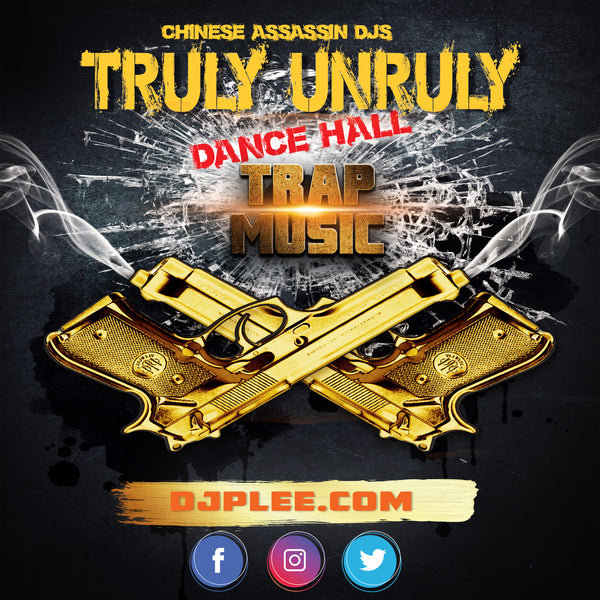 Truly Unruly (Dance Hall Trap Remix)