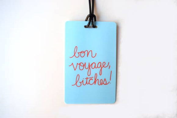 Bon Voyage, B*tches! - Luggage Tag - Hustle & Hunee
