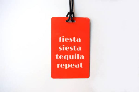 Fiesta Siesta Tequila Repeat - Luggage Tag - Hustle & Hunee
