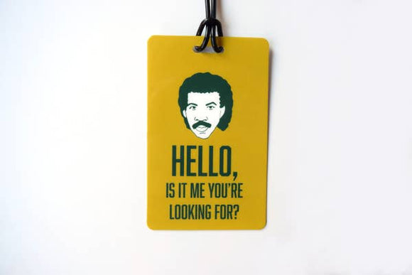 Hello, Is it Me You're Looking For - Luggage Tag - Hustle & Hunee