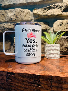 Do I run? Yes, out of f*cks, patience & money  - Stainless Steel Mug - Hustle & Hunee