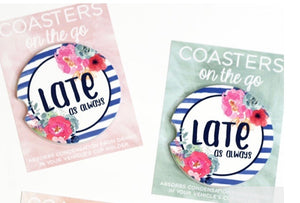 Late As Always - Coasters on the Go - Hustle & Hunee