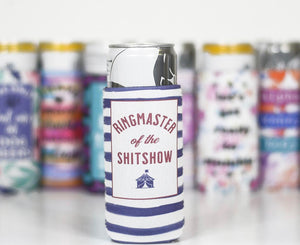 Ringmaster of the Shitshow - Thin Can Neoprene Koozie - Hustle & Hunee