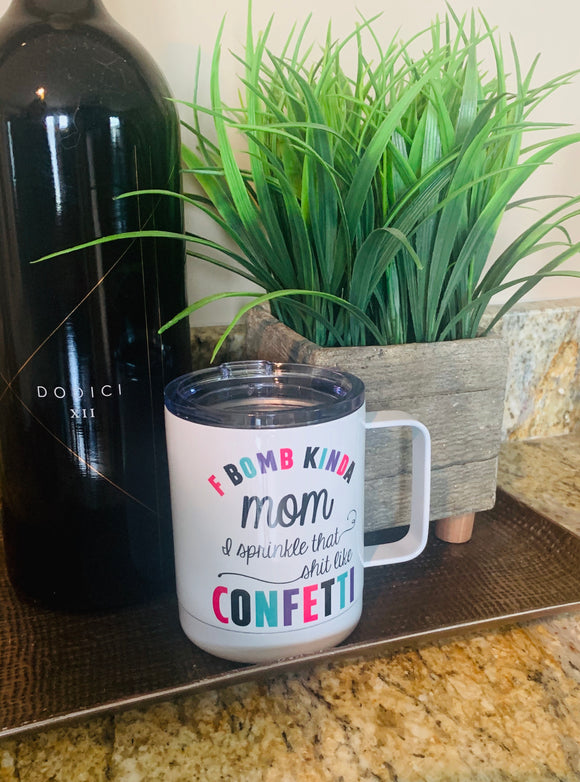 F Bomb Kinda Mom- Stainless Travel Mug - Hustle & Hunee