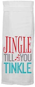 Jingle Til You Tinkle Kitchen Towel - Hustle & Hunee