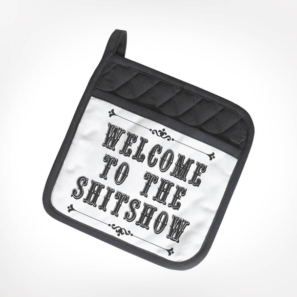Welcome to the Shitshow Pot Holder - Hustle & Hunee