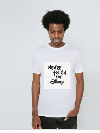 T-shirt and Bag - Never too old for Disney