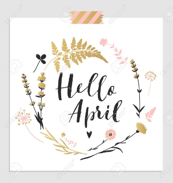 Hello April & Birthday Wishes!!!