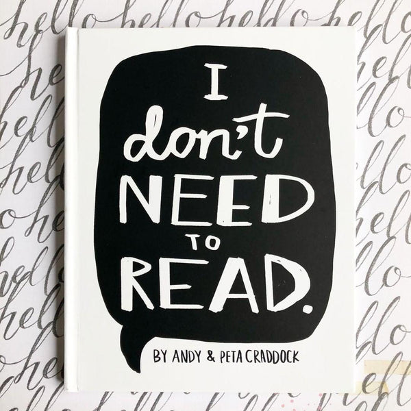 I Don't Need To Read - By Peta & Andy Craddock