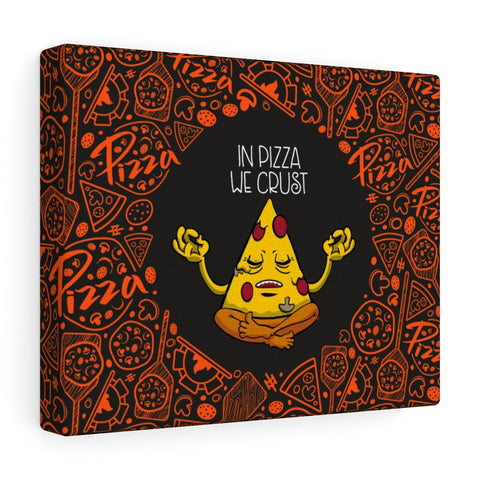 In Pizza We Crust Canvas Gallery Wraps