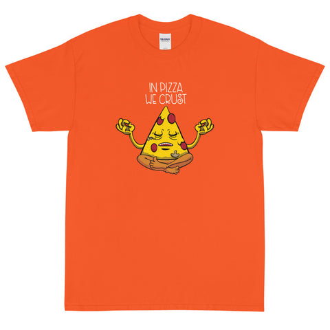 In Pizza We Crust Short Sleeve T-Shirt