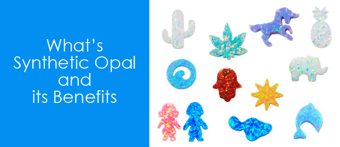 what is synthetic opal and its benefits