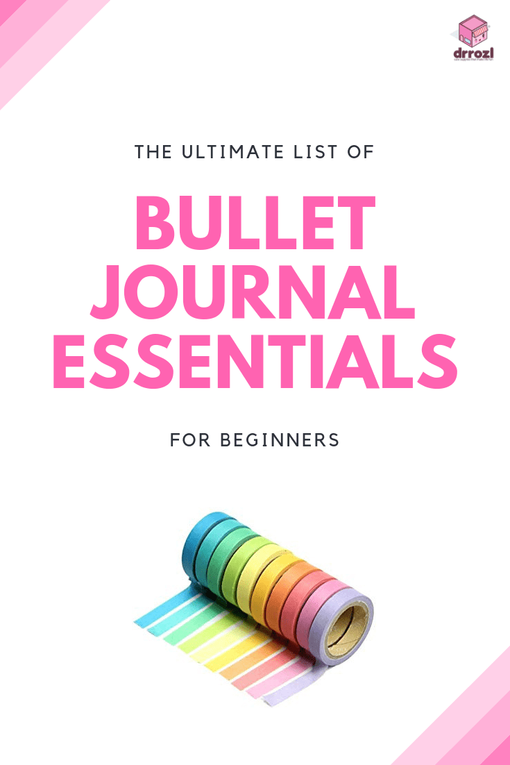 The Ultimate List of Bullet Journal Essentials for Beginners