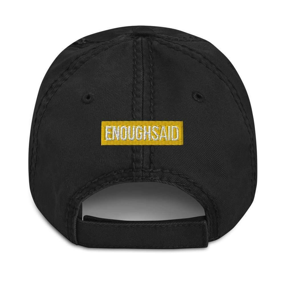 Enoughsaid Distressed Dad Hat