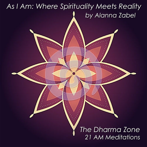 I AM Authentic - As I Am, The Dharma Zone