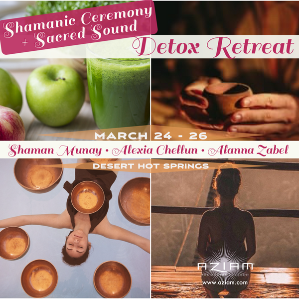Sacred Sound + Shamanic Ceremony Detox Juice Fasting Retreat