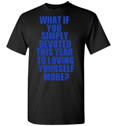 SportsMarket Premium Clothing Line-Loving Yourself Tshirt-SportsMarkets-Black-S-SportsMarkets