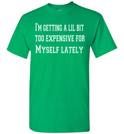 SportsMarket Premium Clothing Line-Expensive for Myself Tshirt-SportsMarkets-Irish Green-S-SportsMarkets