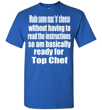 SportsMarket Premium Clothing Line-Top Chef Ready Tshirt-SportsMarkets-Royal-S-SportsMarkets