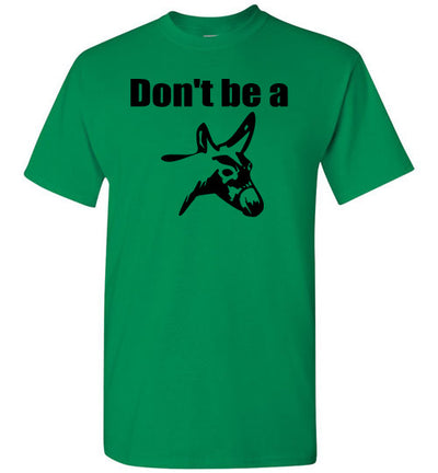 SportsMarket Premium Clothing Line-Don't be a Donkey Tshirt-SportsMarkets-Turf Green-S-SportsMarkets
