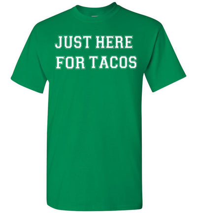SportsMarket Premium Clothing Line-St. Paddy's Day Tshirt-Just Here for Tacos-Tshirt-Teescape-Turf Green-S-SportsMarkets