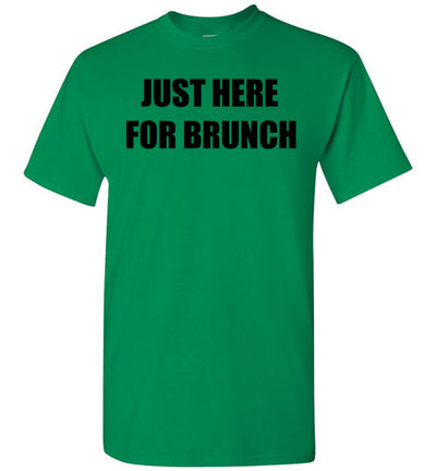 SportsMarket Premium Clothing Line-St. Paddy's Day-Just Here for Brunch Tshirt-Tshirt-Teescape-Turf Green-S-SportsMarkets