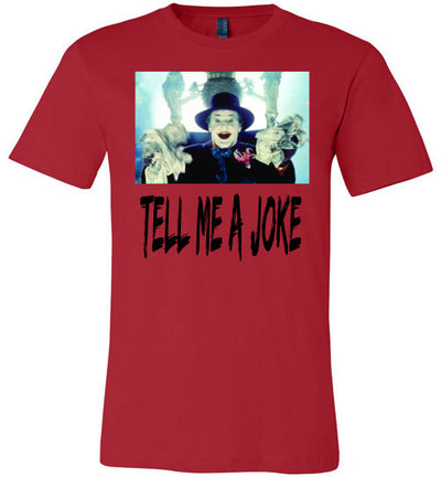 SportsMarket Premium Clothing Line-Joker Tell Me A Joke Tshirt