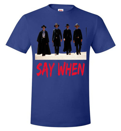 SportsMarket Premium Clothing Line-Say When Hanes Everyday Use Tshirt
