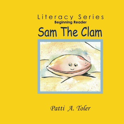 Sam the Clam: Beginning Reader (Literacy Series) Product Only Available To Purchase At: WWW.CREATIVEBKS.COM-Ebook-Creative Books-SportsMarkets