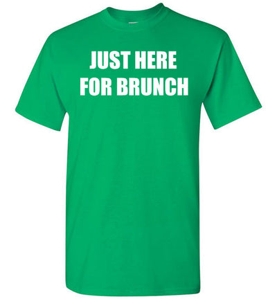 SportsMarket Premium Clothing Line-St. Paddy's Day-Just Here for Brunch Tshirt-Tshirt-Teescape-Irish Green-S-SportsMarkets