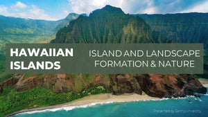 HAWAIIAN ISLANDS: ISLAND & LANDSCAPE FORMATION AND NATURE