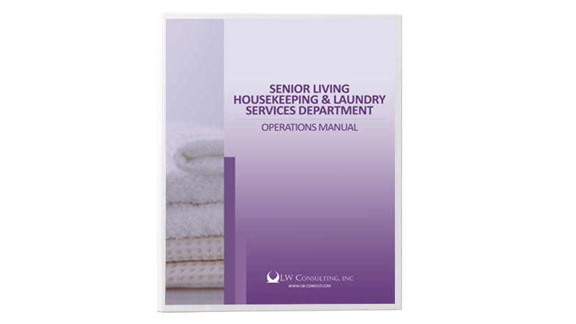 Senior Living Housekeeping and Laundry Services Department Operations Manual
