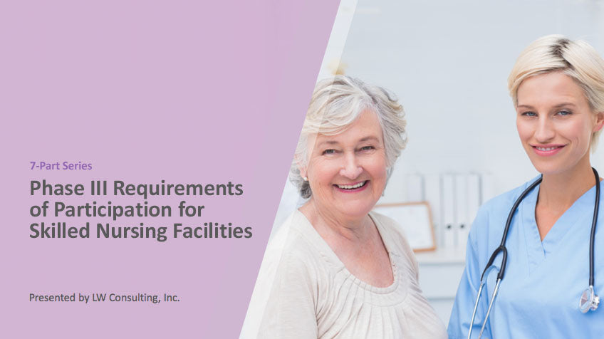 7-Part Phase III Requirements of Participation for Skilled Nursing Facilities Training