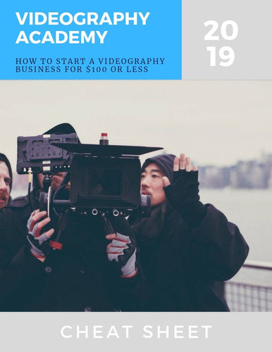 How to Start a Videography Business for $100 or less (cheatsheet)