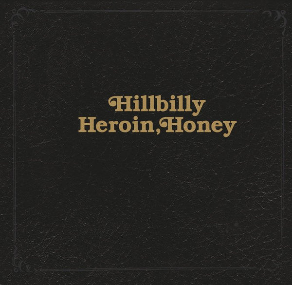Hannah Modigh: Hillbilly Heroin, Honey