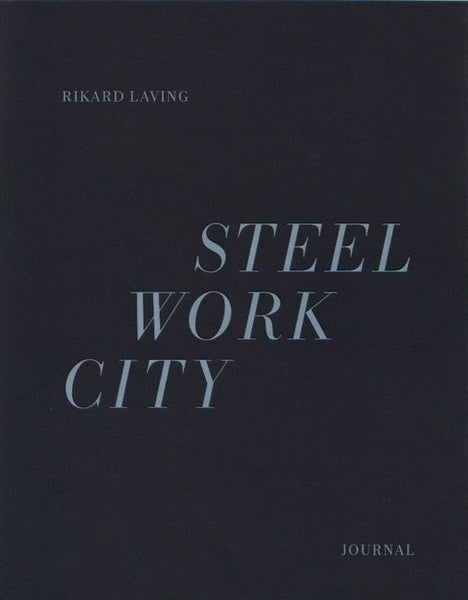 Rikard Laving: Steel Work City