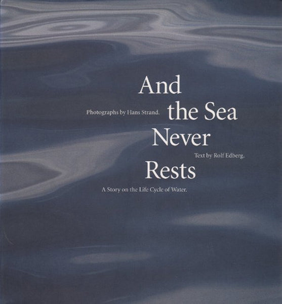 Hans Strand/Rolf Edberg: And the Sea Never Rests – A Story on the Life Cycle of Water