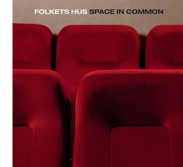 Lina Haskel: Folkets Hus, Space in Common
