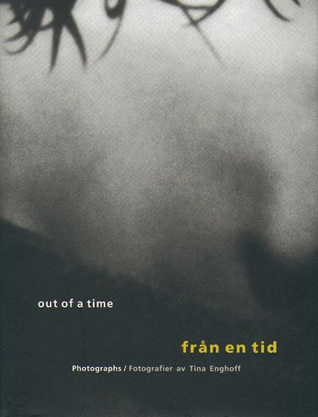 Tina Enghoff: Från en tid / Out of a Time